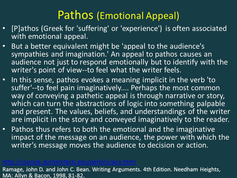 Pathos (Emotional Appeal) [P]athos (Greek for 'suffering' or 'experience') is often associated with emotional appeal. But a better equivalent might be