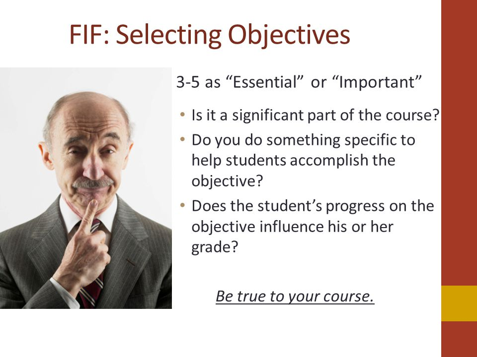 FIF: Selecting Objectives 3-5 as Essential or Important Is it a significant part of the course.