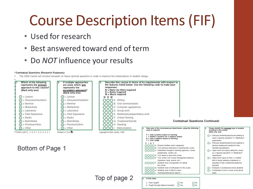 Course Description Items (FIF) Used for research Best answered toward end of term Do NOT influence your results Bottom of Page 1 Top of page 2