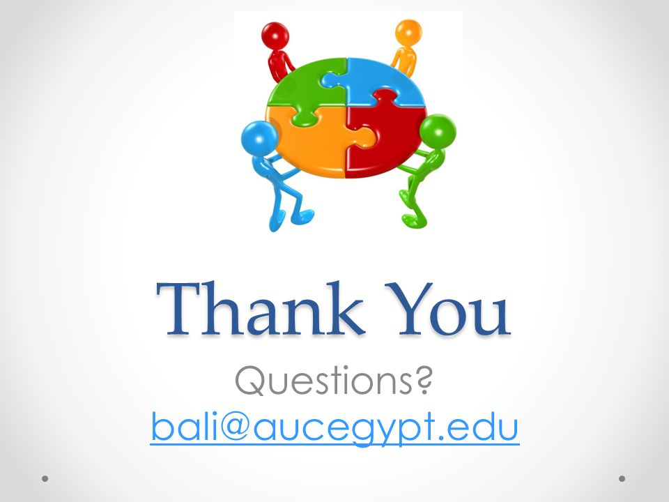 Thank You Questions bali@aucegypt.edu