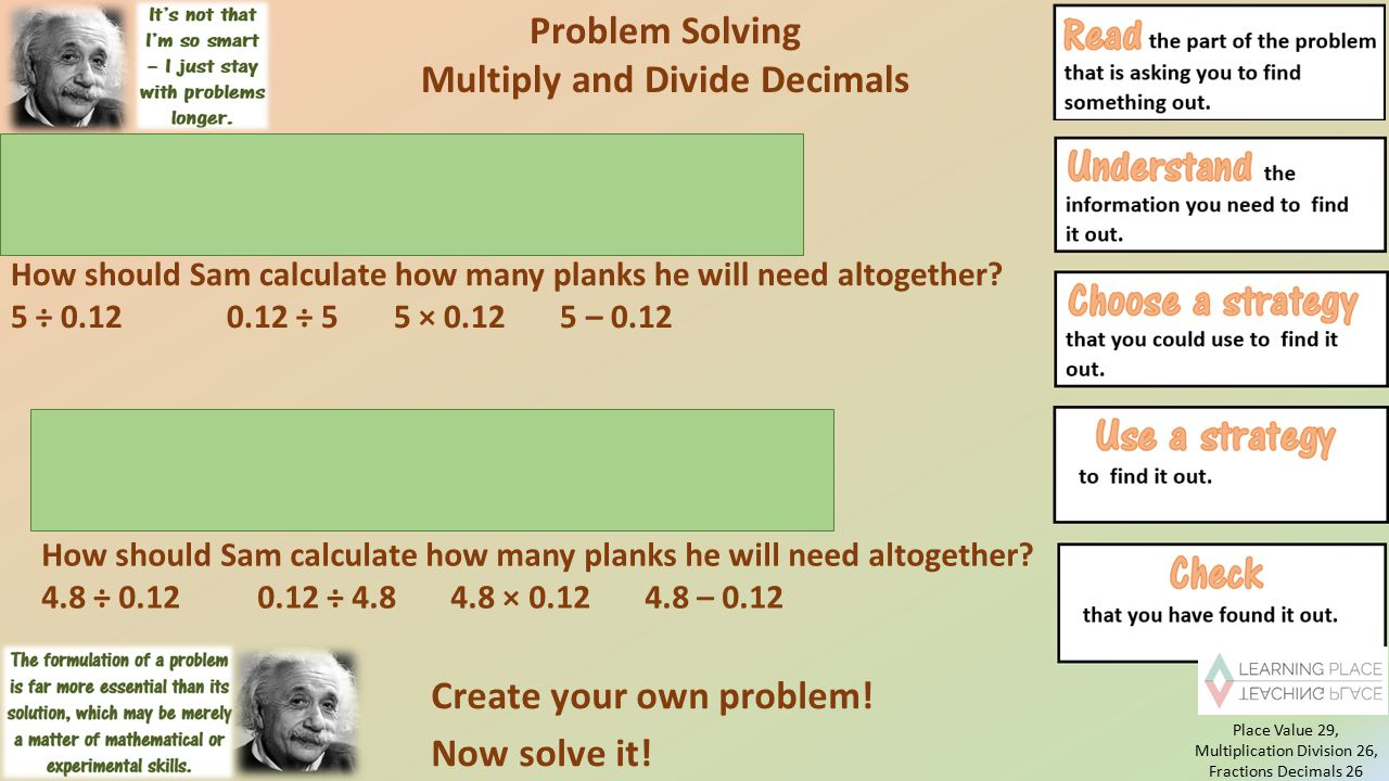 Problem Solving Multiply and Divide Decimals Create your own problem.