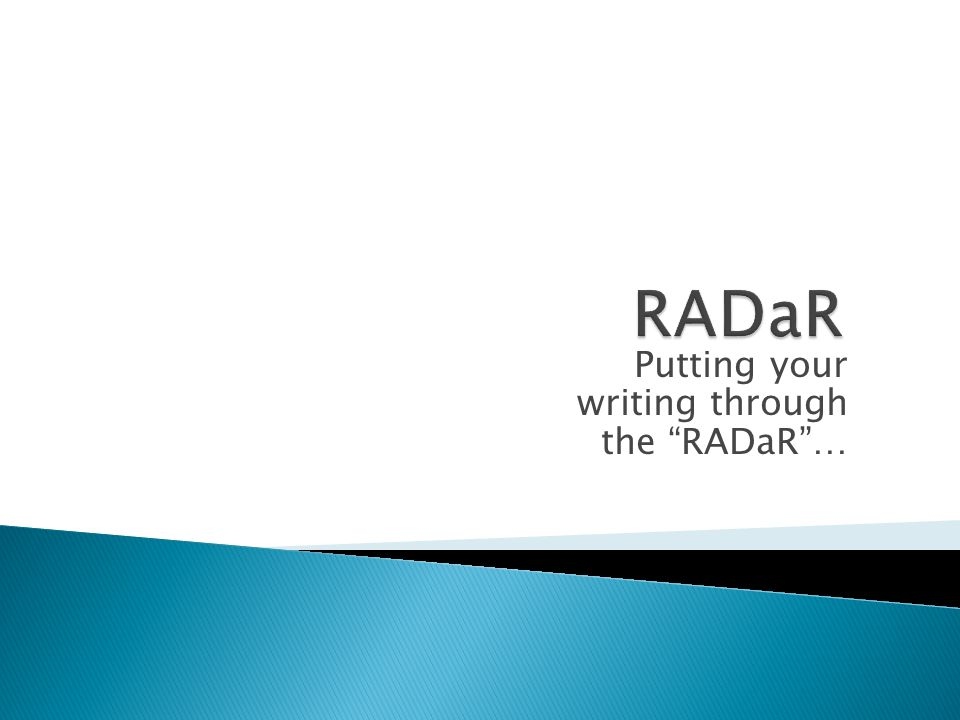 Putting your writing through the RADaR …