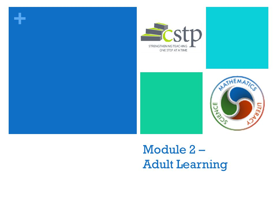 + Module 2 – Adult Learning