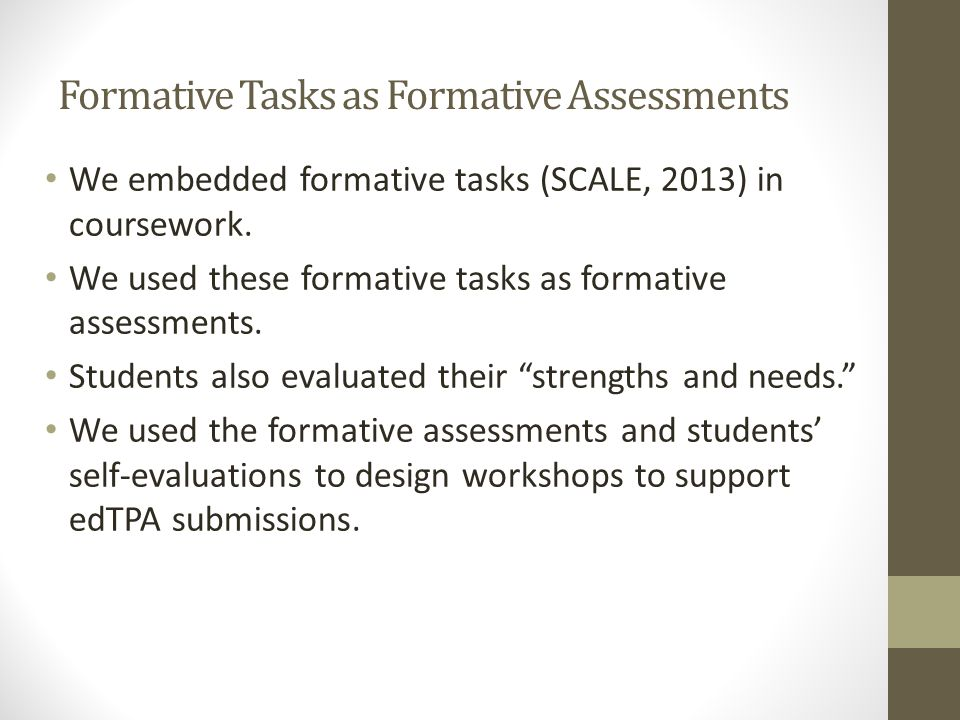 Formative Tasks as Formative Assessments We embedded formative tasks (SCALE, 2013) in coursework.