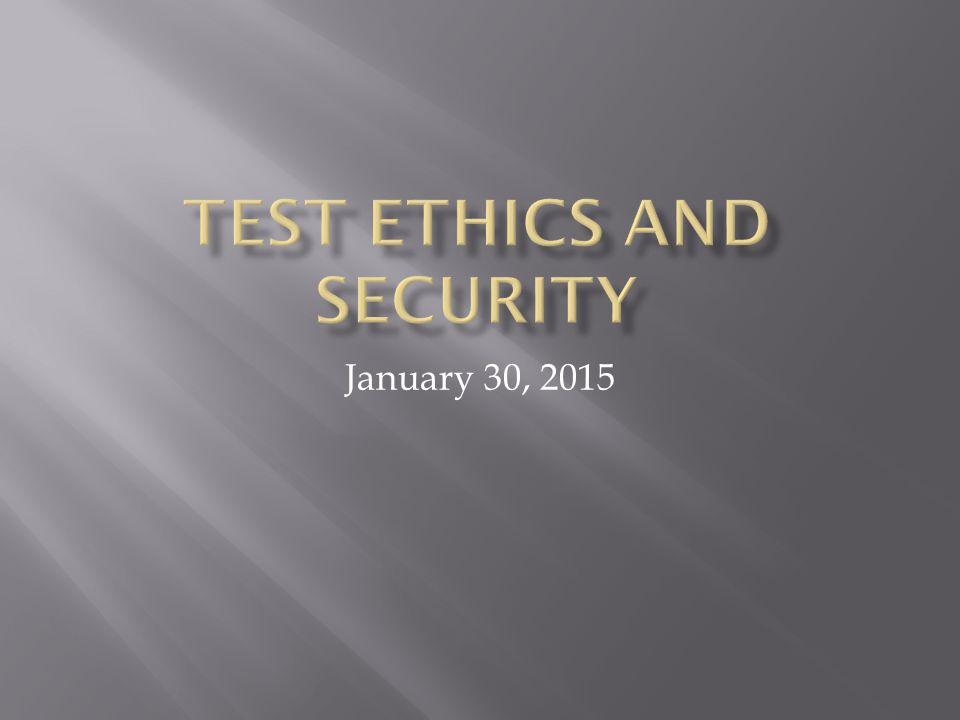  Test security is essential to obtain reliable and valid scores for accountability purposes.