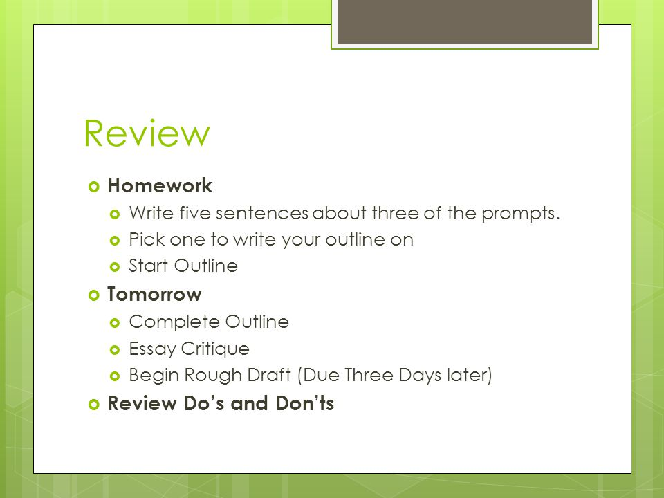 Review  Homework  Write five sentences about three of the prompts.