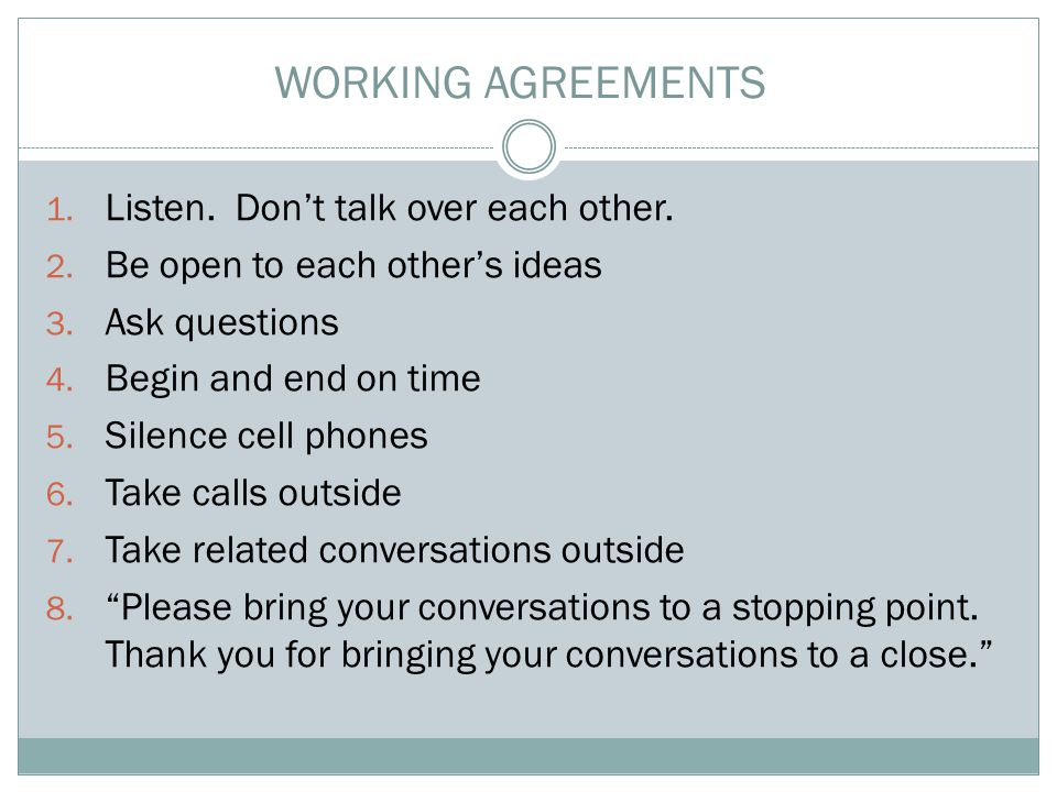 1. Listen. Don't talk over each other. 2. Be open to each other's ideas 3.
