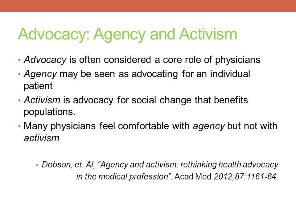HOW CAN HEALTH PROFESSIONALS HELP MAKE CHANGE: ADVOCACY, AGENCY AND ACTIVISM