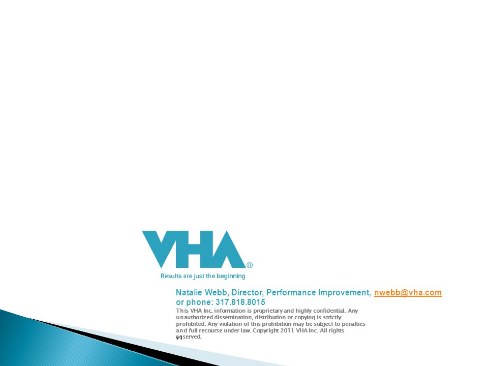 This VHA Inc. information is proprietary and highly confidential.