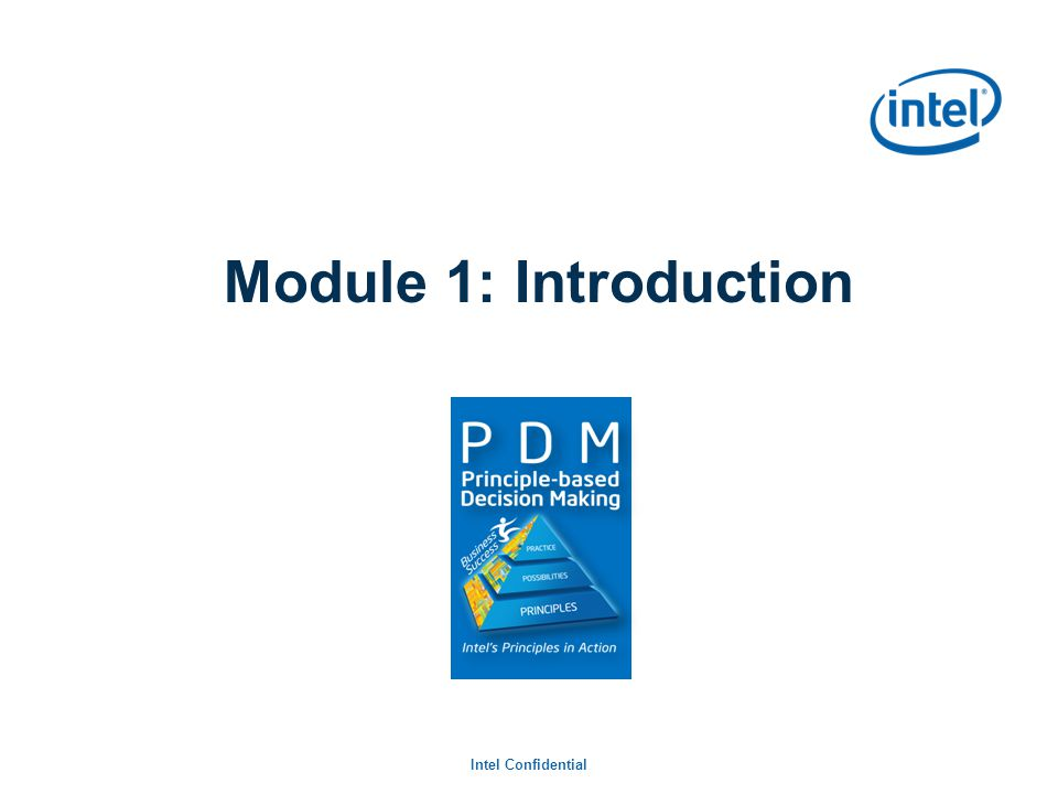 Intel Confidential Module 1: Introduction E & C Challenges