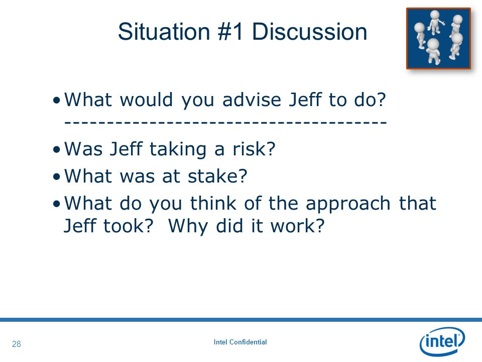 Intel Confidential 28 What would you advise Jeff to do.