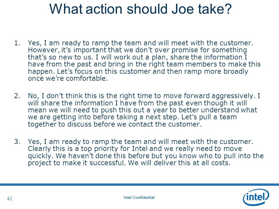 Intel Confidential 42 What action should Joe take.