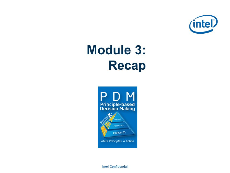 Intel Confidential Module 3: Recap Checkpoint and Additional Resources