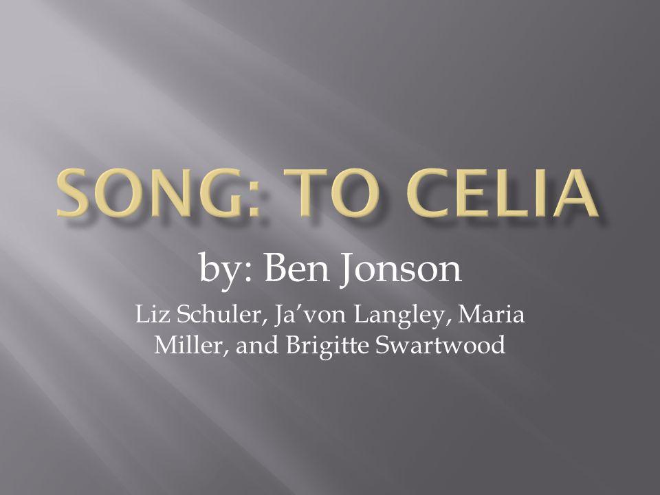 by: Ben Jonson Liz Schuler, Ja'von Langley, Maria Miller, and Brigitte Swartwood