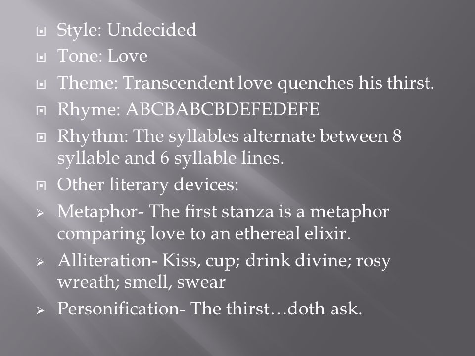  Style: Undecided  Tone: Love  Theme: Transcendent love quenches his thirst.