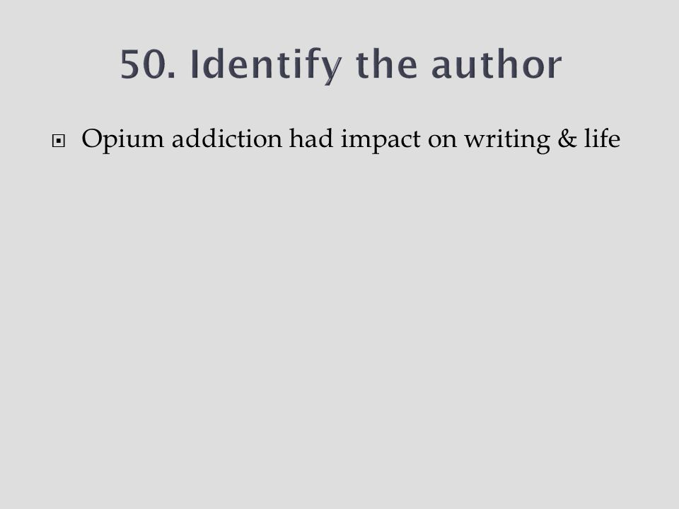  Opium addiction had impact on writing & life