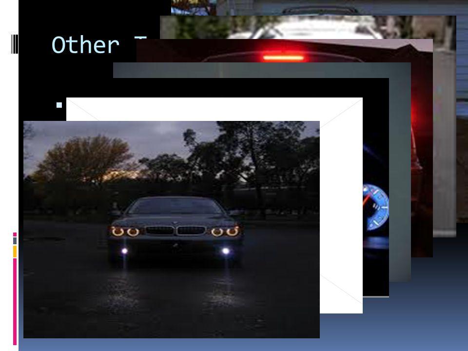 Other Types of Lights  Parking Lights  Tail Lights  Brake Lights  Interim (overhead) Lights  Dashboard Lights  Spotlights (hazard lights)  Fog Lights