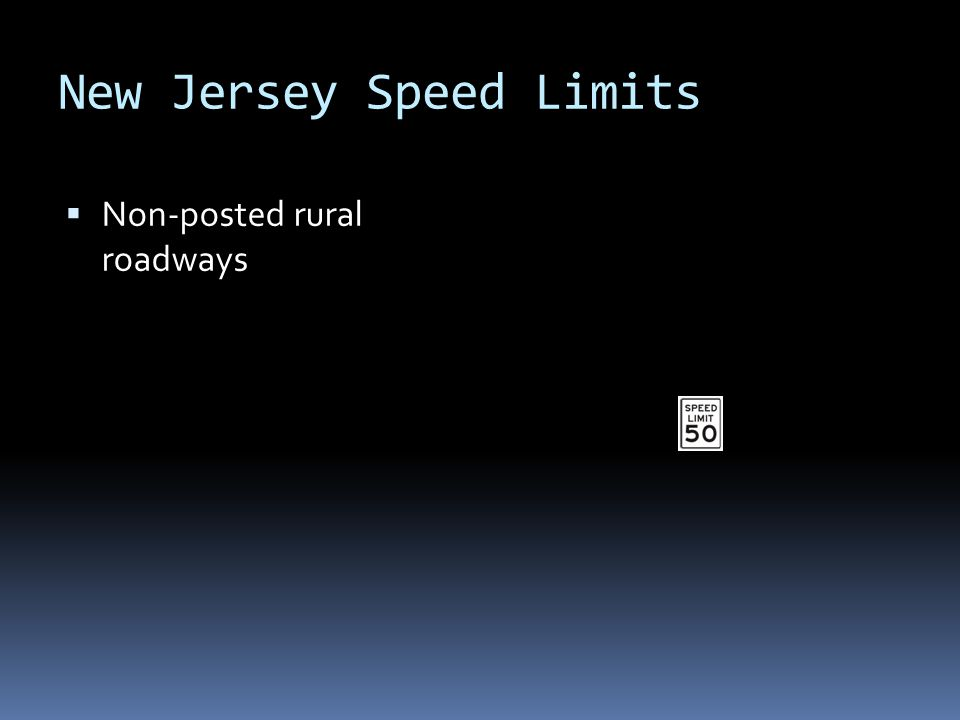 New Jersey Speed Limits  Non-posted rural roadways