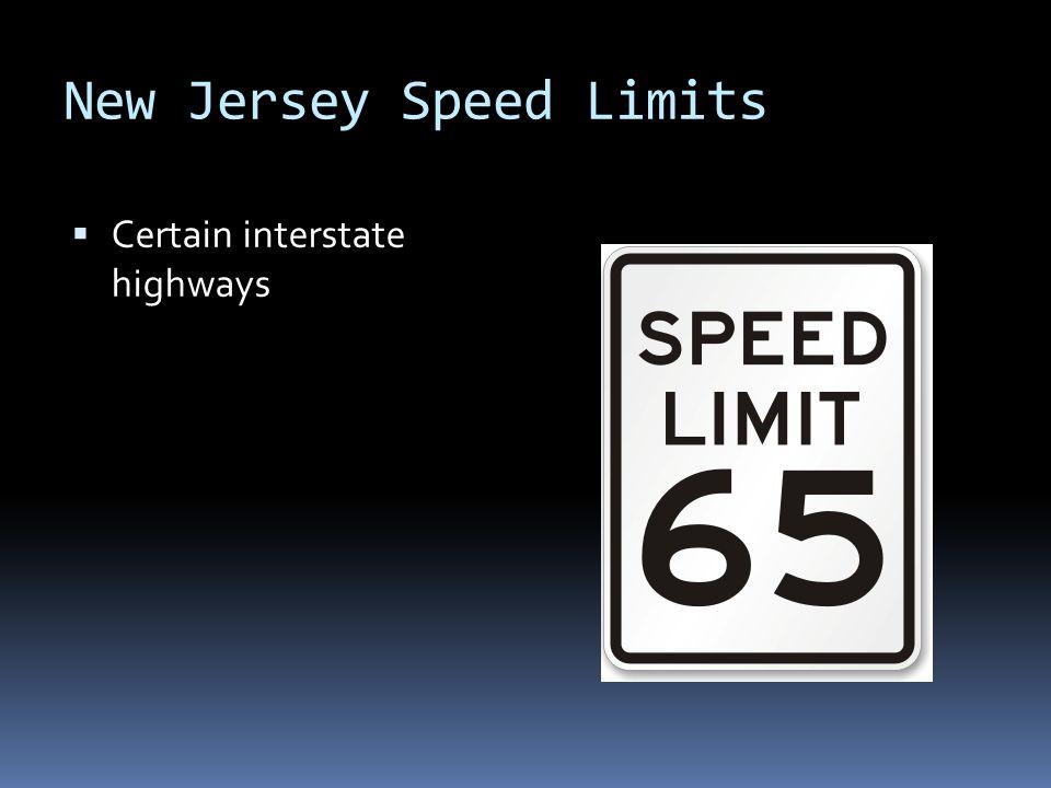 New Jersey Speed Limits  Certain interstate highways