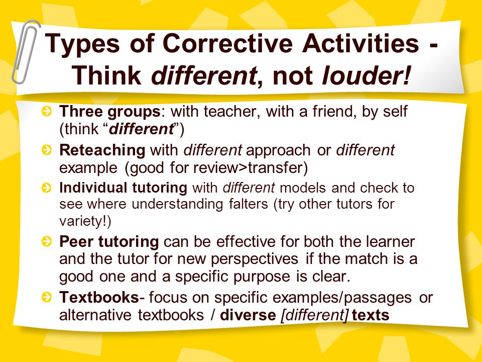 Types of Corrective Activities - Think different, not louder.