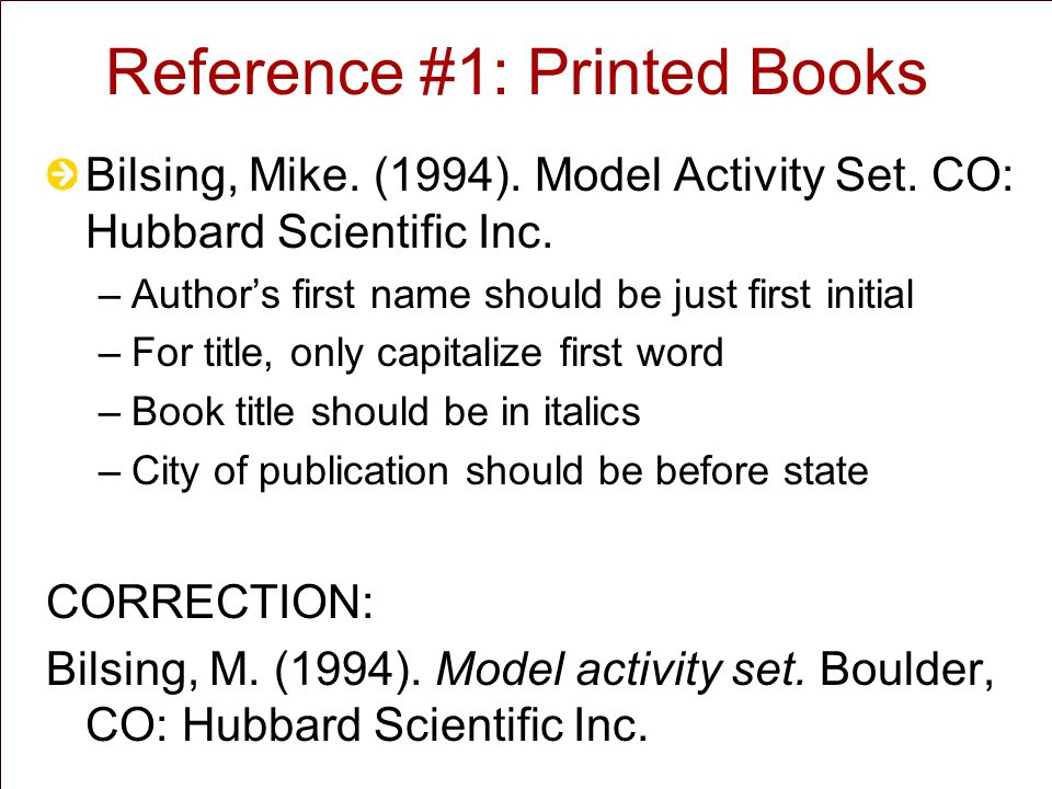 Reference #1: Printed Books Bilsing, Mike. (1994).
