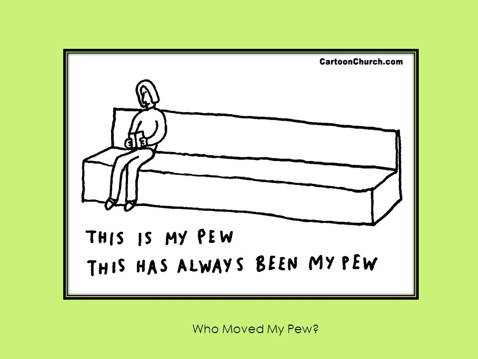Who Moved My Pew?