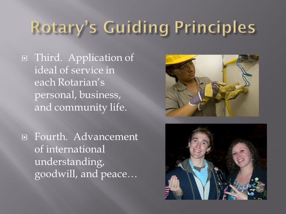  Third. Application of ideal of service in each Rotarian's personal, business, and community life.