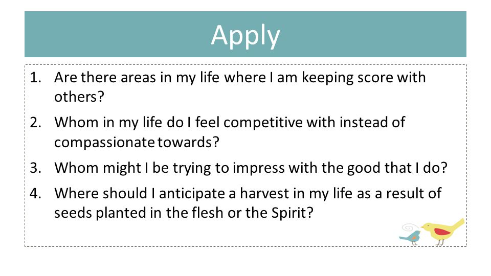 Apply 1.Are there areas in my life where I am keeping score with others.