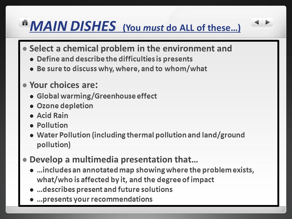 Select a chemical problem in the environment and Define and describe the difficulties is presents Be sure to discuss why, where, and to whom/what Your