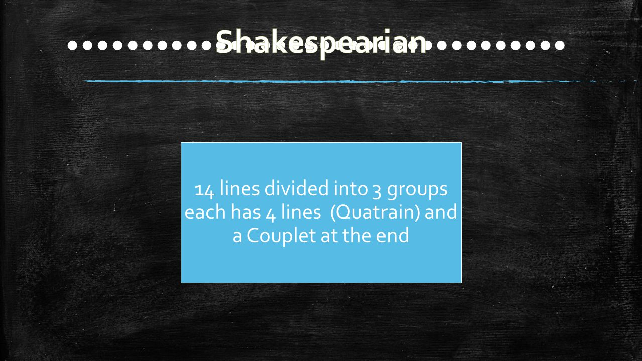 14 lines divided into 3 groups each has 4 lines (Quatrain) and a Couplet at the end