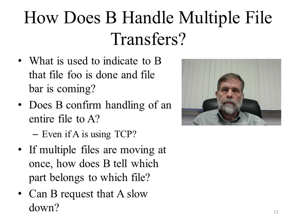 How Does B Handle Multiple File Transfers? What is used to indicate to B that file foo is done and file bar is coming? Does B confirm handling of an e