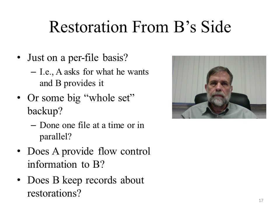 Restoration From B's Side Just on a per-file basis.