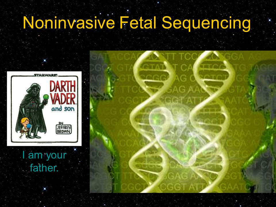 Noninvasive Fetal Sequencing I am your father.