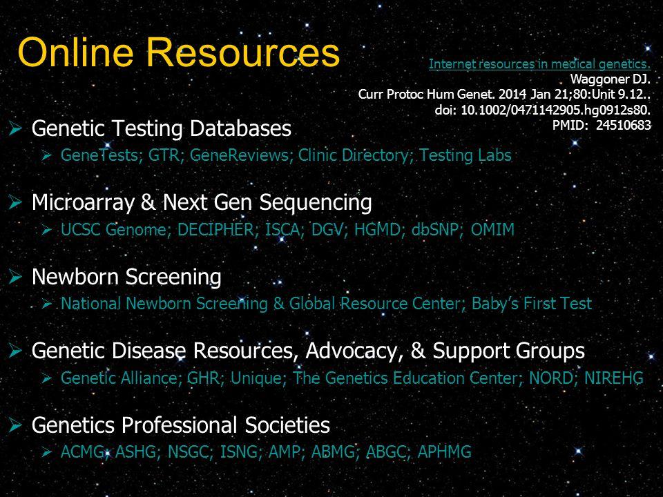 Online Resources Internet resources in medical genetics.