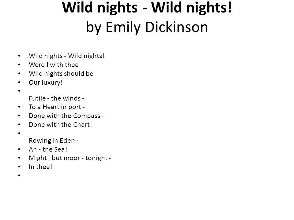 Wild nights - Wild nights. by Emily Dickinson Wild nights - Wild nights.
