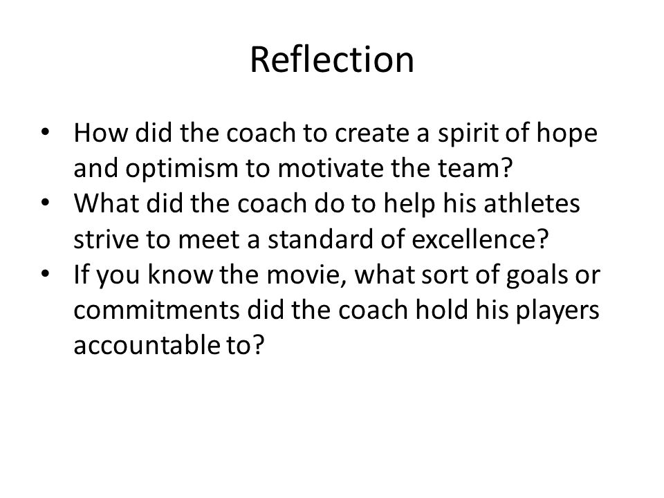 How did the coach to create a spirit of hope and optimism to motivate the team.