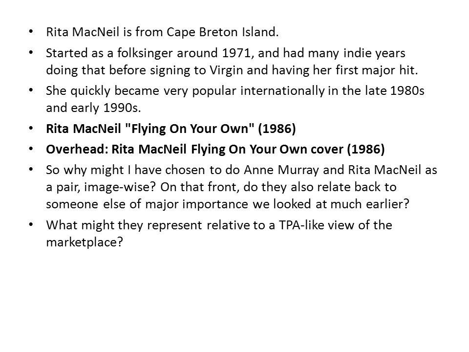 Rita MacNeil is from Cape Breton Island.