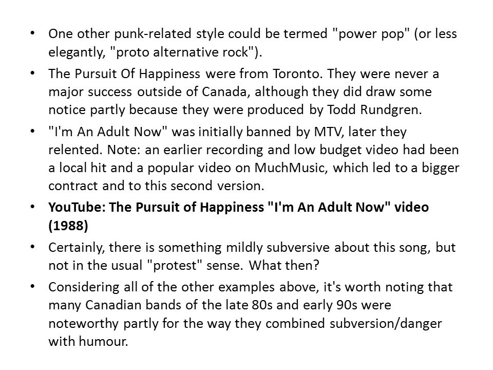 One other punk-related style could be termed power pop (or less elegantly, proto alternative rock ).
