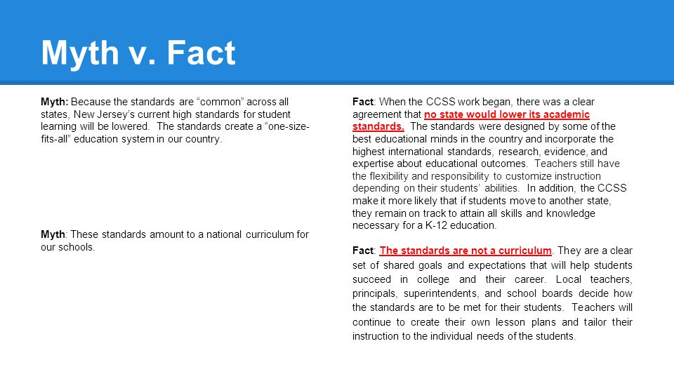 """Myth v. Fact Myth: Because the standards are """"common"""" across all states, New Jersey's current high standards for student learning will be lowered. The"""