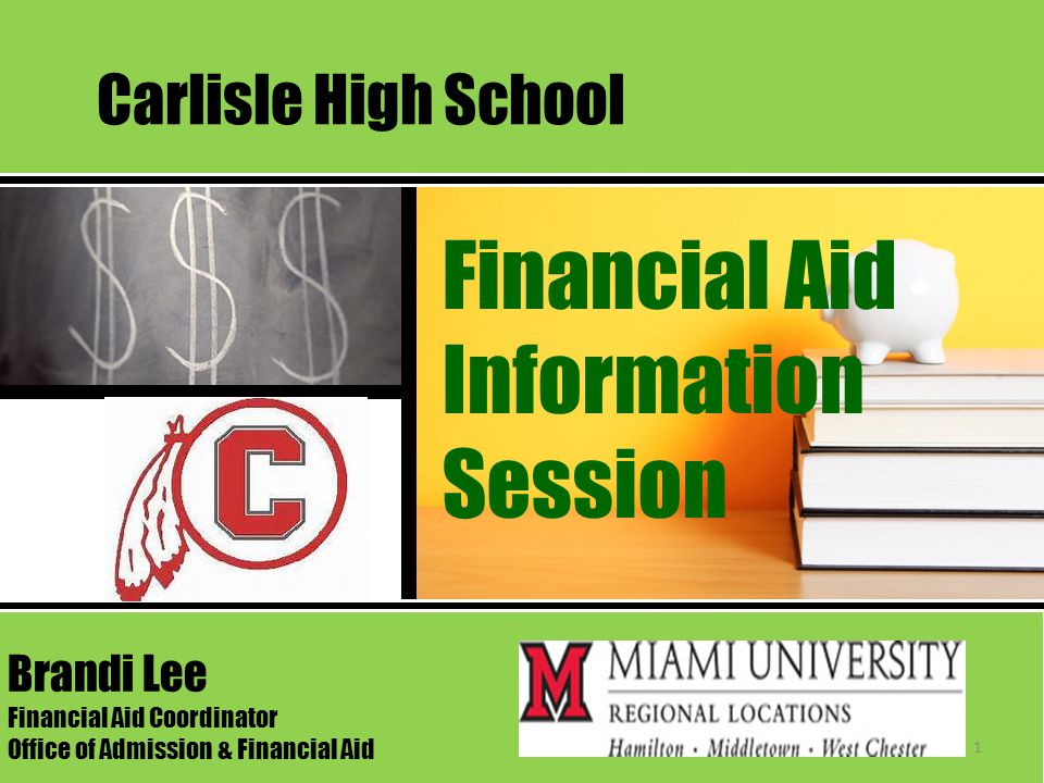 Financial Aid Information Session Carlisle High School Brandi Lee Financial Aid Coordinator Office of Admission & Financial Aid 1