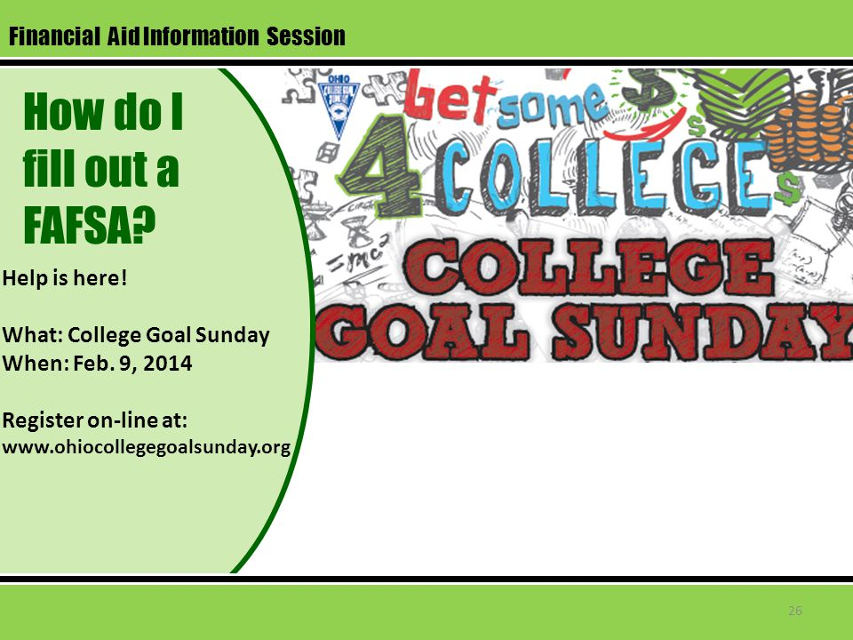 Help is here. What: College Goal Sunday When: Feb.