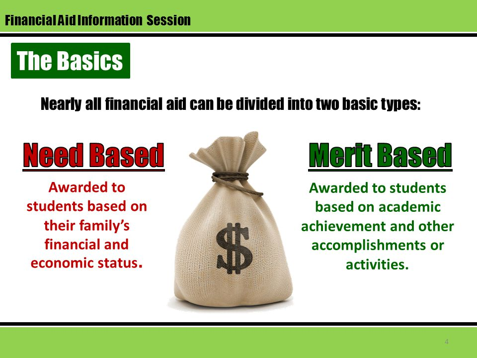 The Basics Awarded to students based on academic achievement and other accomplishments or activities.