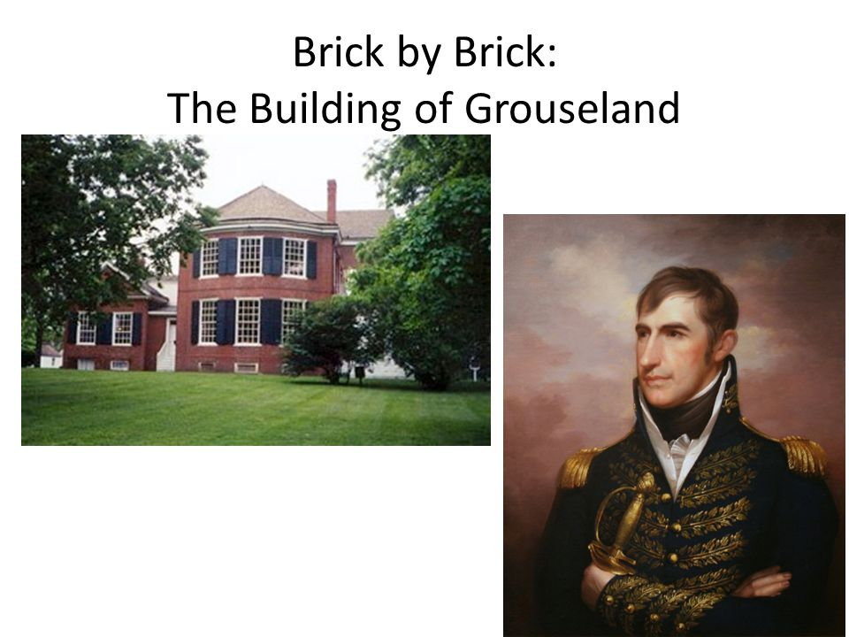 Brick by Brick: The Building of Grouseland