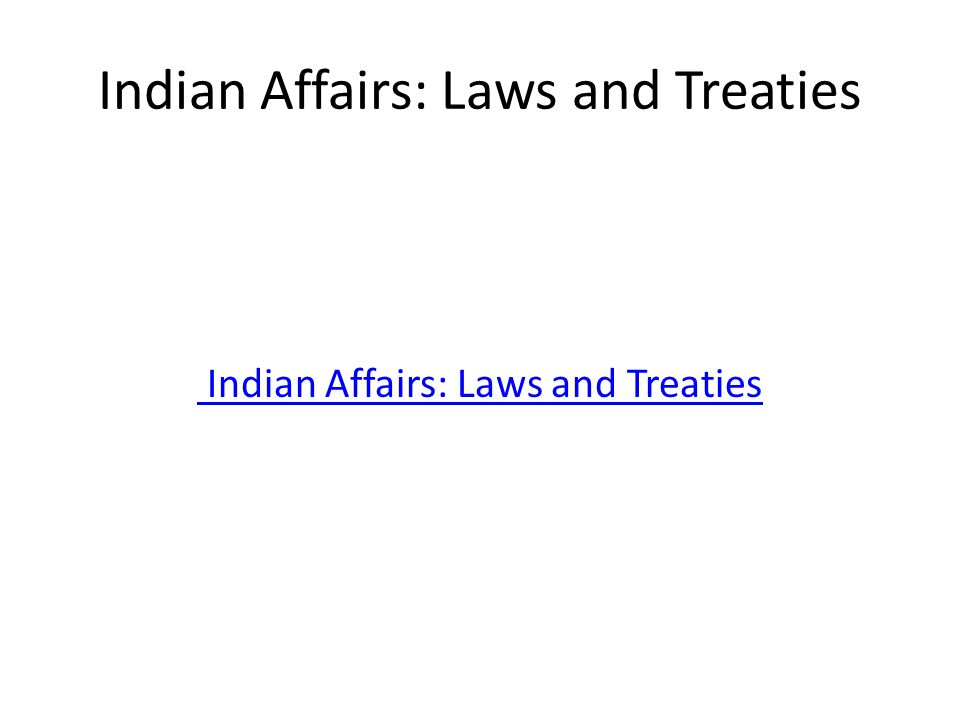 Indian Affairs: Laws and Treaties