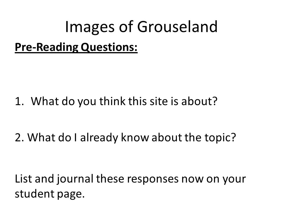 Images of Grouseland Pre-Reading Questions: 1.What do you think this site is about.