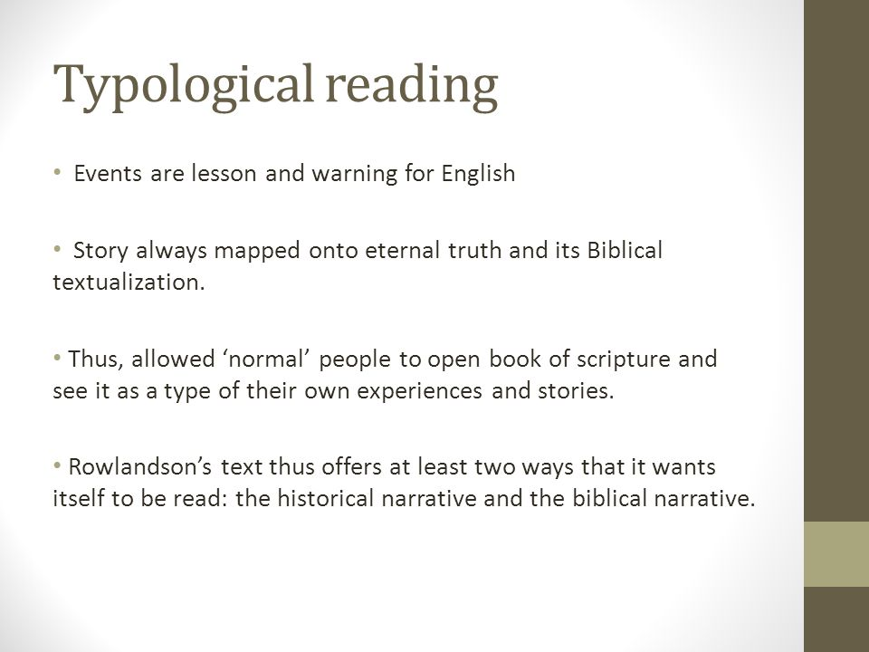 Events are lesson and warning for English Story always mapped onto eternal truth and its Biblical textualization. Thus, allowed 'normal' people to ope