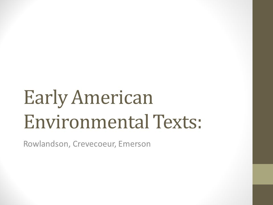 Early American Environmental Texts: Rowlandson, Crevecoeur, Emerson