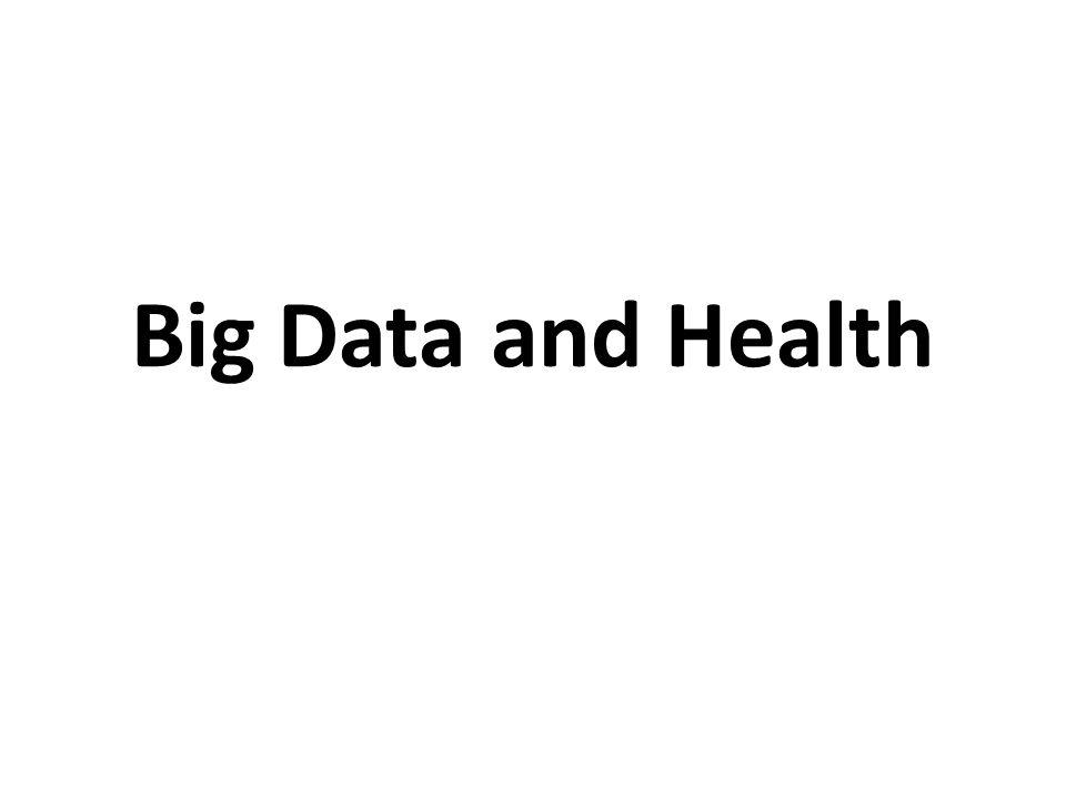 Big Data and Health