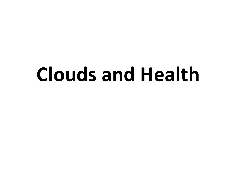 Clouds and Health