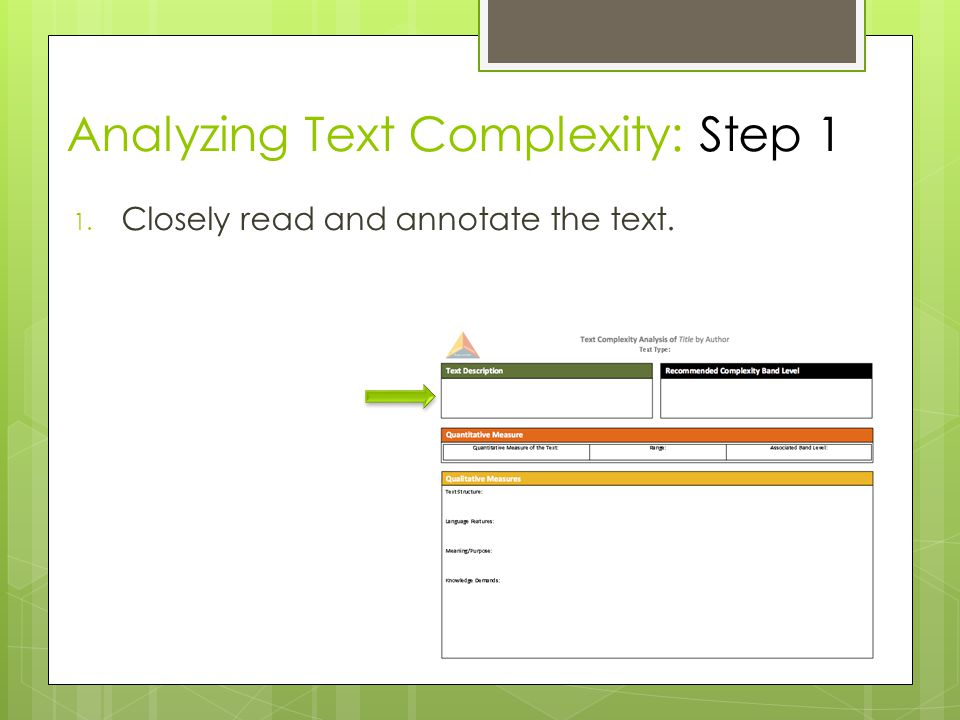 Analyzing Text Complexity: Step 1 1. Closely read and annotate the text.